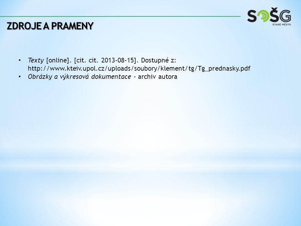 Zdroje a prameny Texty [online]. [cit. cit. 2013-08-15]. Dostupné z: http://www.kteiv.upol.cz/uploads/soubory/klement/tg/Tg_prednasky.pdf.